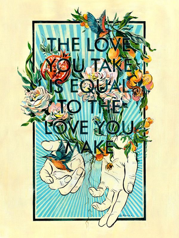 "I love this. Buy this now.     ""The Love You Make"" - poster art by Jacqui Oakley for Help Ink. Buy a print to support Smile Train and help kids with cleft palettes."
