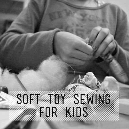 Soft Toy Sewing for Kids Taught by Charlotte Rigby Are you looking for something different to do after school? Take some time to slow down and make time to...