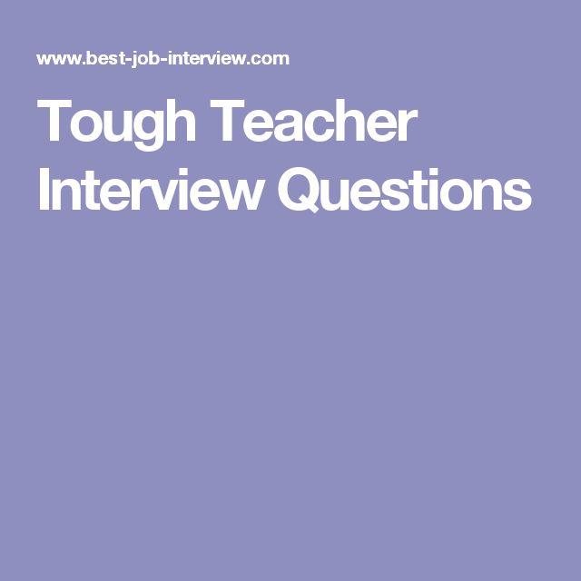 Tough Teacher Interview Questions