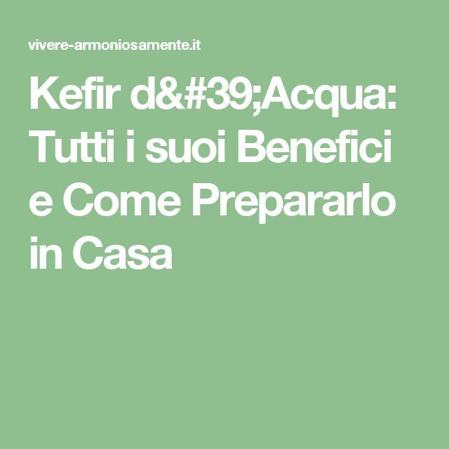 Kefir d'Acqua: Tutti i suoi Benefici e Come Prepararlo in Casa