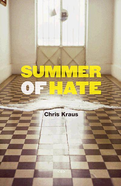 Chris Kraus - Summer of Hate, 2012
