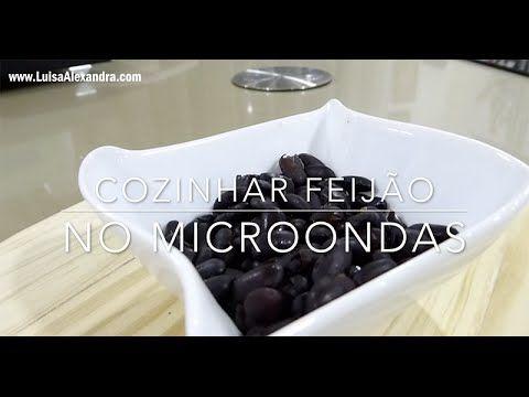 Cozinhar Feijão no Microondas – Luísa Alexandra