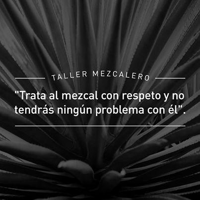 Trata al #mezcal con respeto