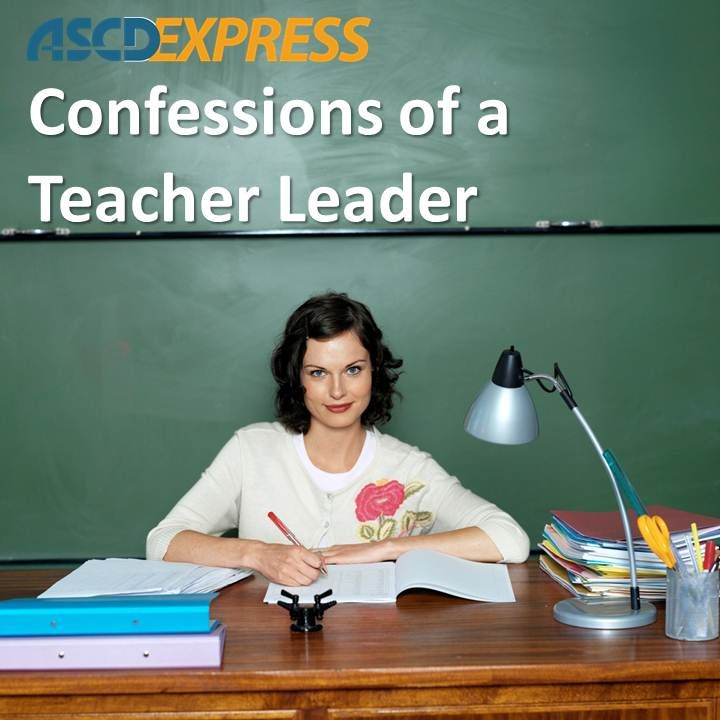 Confessions of a Teacher Leader