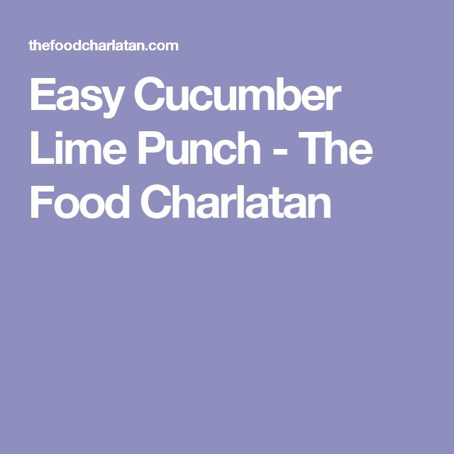 Easy Cucumber Lime Punch - The Food Charlatan