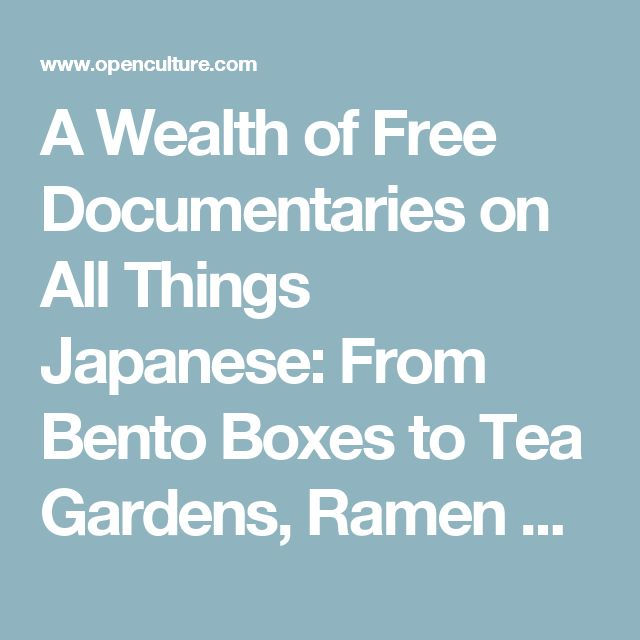 A Wealth of Free Documentaries on All Things Japanese: From Bento Boxes to Tea Gardens, Ramen & Bullet Trains