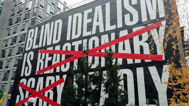 "Barbara Kruger, The High Line Park. ""Untitled (Blind Idealism Is…)"" (Барбара Крюгер. Сліпий ідеалізм. Хай-лайн Парк. )"