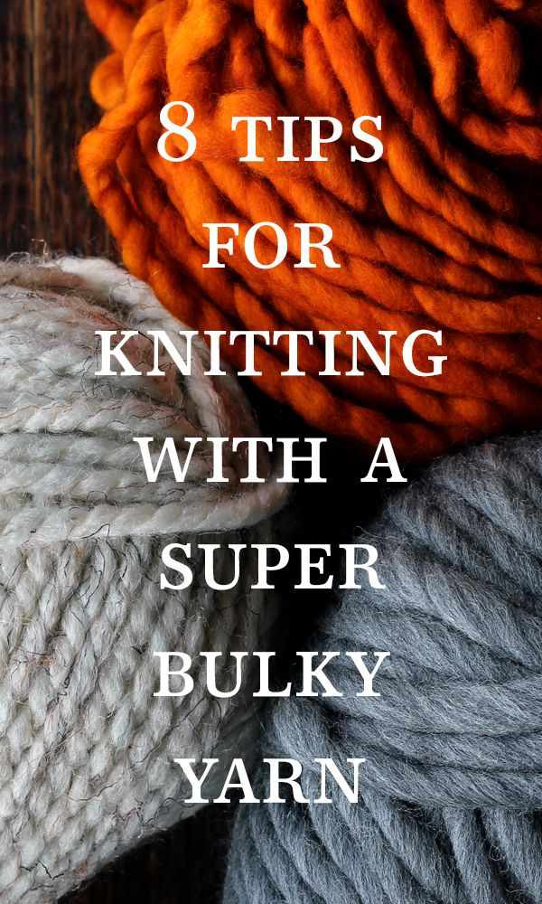 8 Tips for Knitting with A Super Bulky Yarn + a video! by Brome Fields