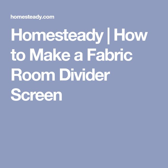 Homesteady | How to Make a Fabric Room Divider Screen