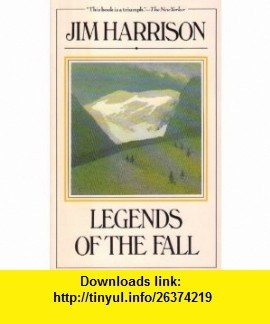 Legends of the Fall Jim Harrison ,   ,  , ASIN: B005LIQUDW , tutorials , pdf , ebook , torrent , downloads , rapidshare , filesonic , hotfile , megaupload , fileserve