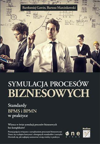 """Ksiazka """"Symulacja procesów biznesowych. Standardy BPMS i BPMN w praktyce"""".   #onepress #procesybiznesowe #ksiazka #biznes"""