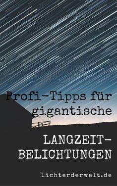 9 Profi-Tipps für gigantische Langzeitbelichtungen.