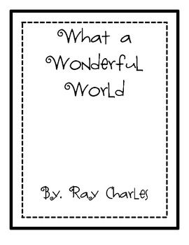 Every year for Earth Day my favorite activity is to break apart the words to the Ray Charles song- What a Wonderful World. Each kiddo illustrates 1...
