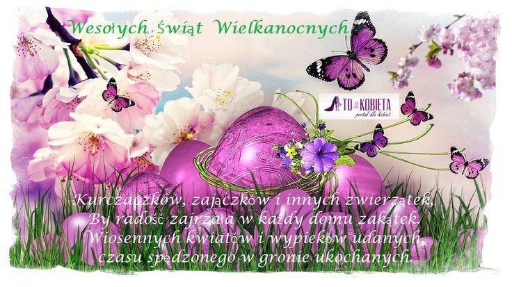 Wesołych Świąt Wielkanocnych 🐥🐣 🐥 🐣 🐥 🐣 🐥 🐣 #tojakobietapl #kobieta #portaldlakobiet #poznań #Wielkanoc #święta #życzenia Portal dla Kobiet www.tojakobieta.pl