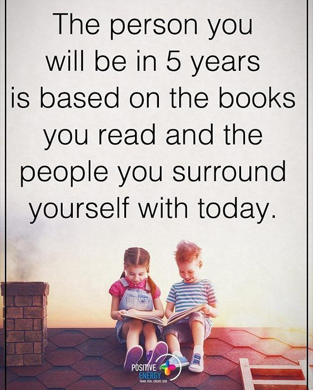 The person you will be in 5 years is based on the books you read and the people…