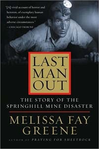 Last Man Out by Melissa Faye Green. The story of the Springhill, Nova Scotia, mine disaster in 1958.
