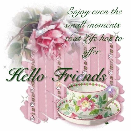 Hello Friends Enjoy the small moments that life has to offer friendship quote life friend friendship quote friend quote graphic