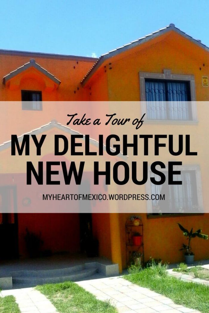 Take an Exclusive Tour of my Delightful New House   My Heart of Mexico