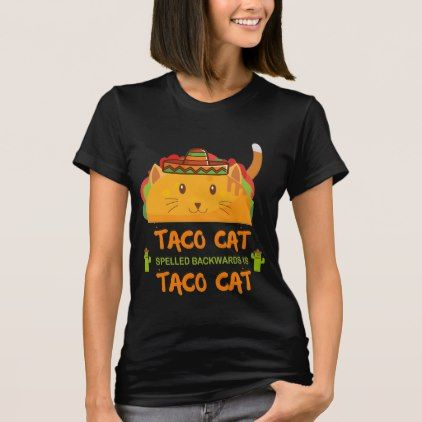 Taco Cat Spelled Backwards Is Taco Cat Shirt - cat cats kitten kitty pet love pussy
