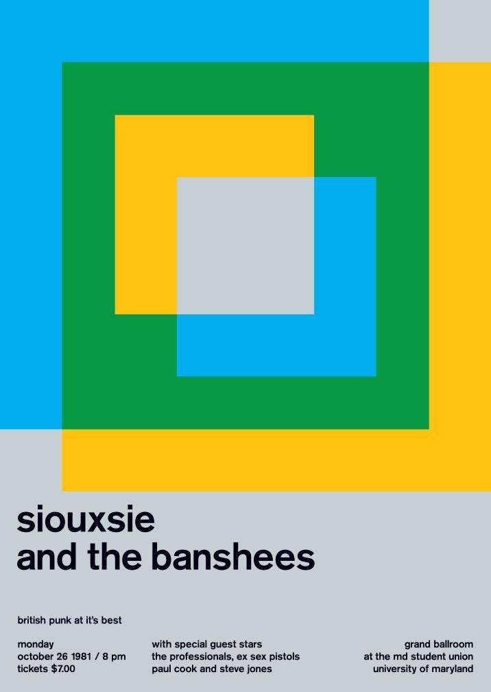 siouxsie and the banshees, 1981- I love how the gray is used for the background of this poster. The rest of the color palette is satisfying in the fact that mixing blue and yellow together make green. Also, the information is clearly stated on the bottom in all lowercase, which I find appealing.