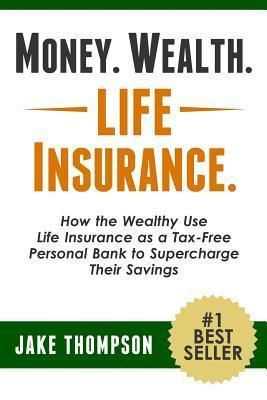Pdf Download Money Wealth Life Insurance How The Wealthy Use