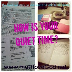 How is your quiet time