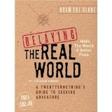 Delaying the Real World:  A Twentysomething's Guide to Seeking Adventure (Paperback)By Colleen Kinder