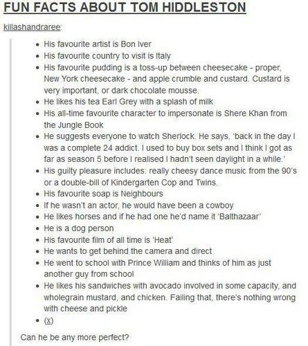 Fun Facts About Tom Hiddleston <3 --- Clearly this man and I need to be married