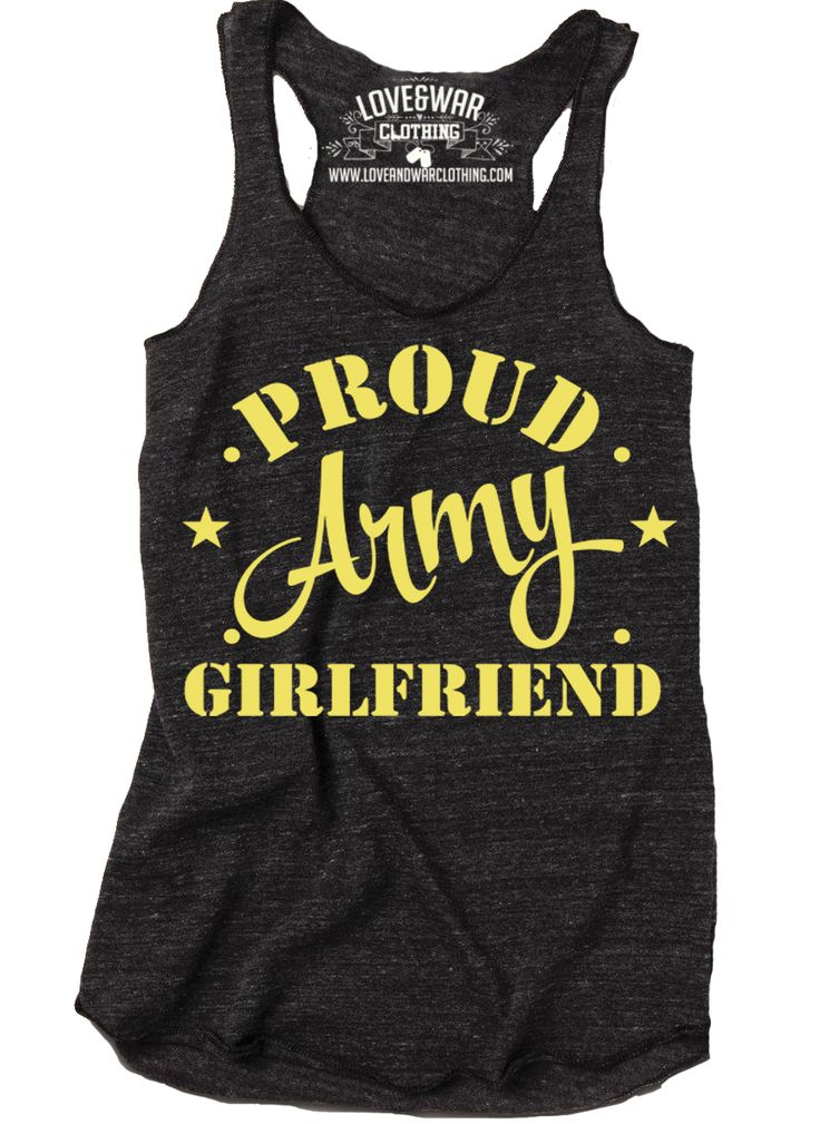 LOVEANDWARCLOTHING - Proud Army Girlfriend Top, $24.95 (http://www.loveandwarclothing.com/proud-army-girlfriend-top/)