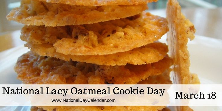 NATIONAL LACY OATMEAL COOKIE DAY – March 18 | National Day Calendar
