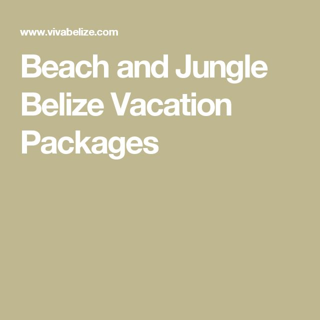 Beach and Jungle Belize Vacation Packages