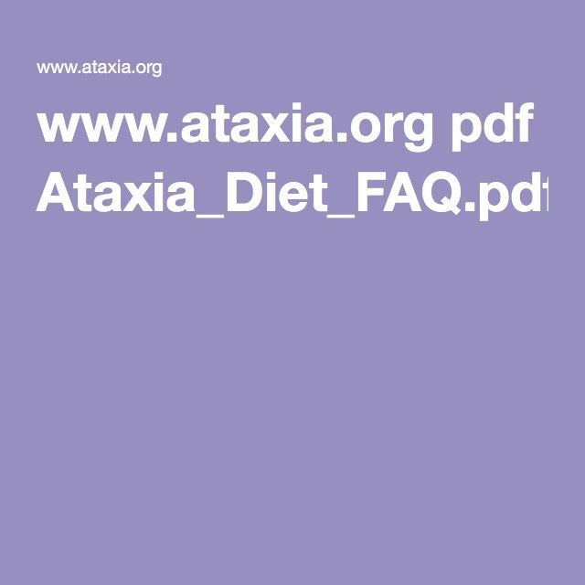 www.ataxia.org pdf Ataxia_Diet_FAQ.pdf