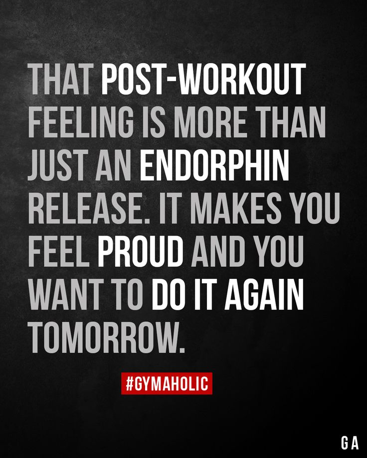 That post-workout feeling is more than just an endorphin release. – Motivation