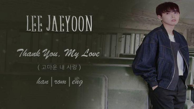 [My Only Love Song OST] SF9 Jaeyoon (재윤) - Thank You, My Love (고마운 내 사랑)...