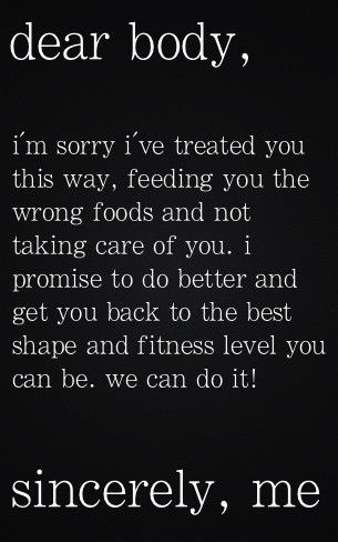 dear body... please do forgive me