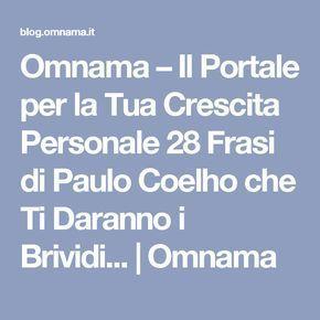 Omnama – Il Portale per la Tua Crescita Personale 28 Frasi di Paulo Coelho che Ti Daranno i Brividi... | Omnama