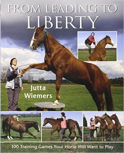 $36.69 From Leading to Liberty: 100 Training Games Your Horse Will Want to Play: Jutta Wiemers: 9780851319759: Amazon.com: Books
