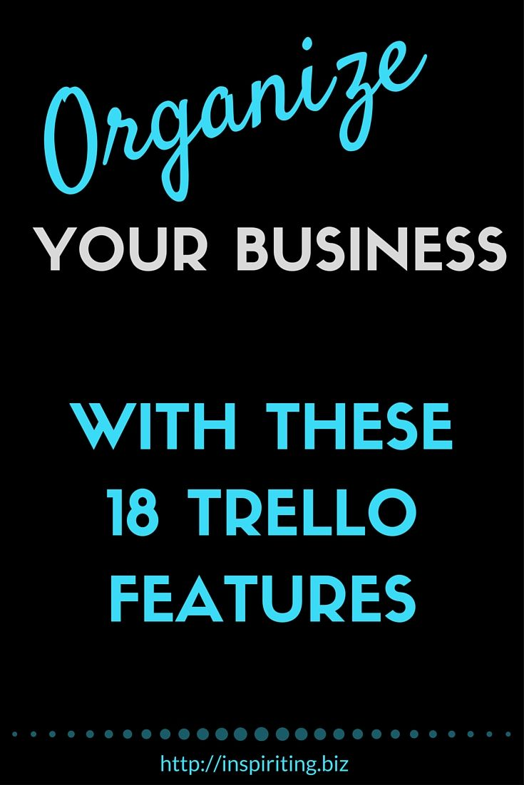 Organize Your Business With These 18 Trello Features | Running a business is messy and chaotic. Proper organization is essential. With Trello you can do a lot good for your nerves! -- Repin this and click through to learn about the features of this tool, that can make your life so much easier!
