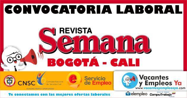 Ofertas de trabajo Revista Semana para Bogotá y Cali Región de Convocatoria: Bogotá, D.C., Cundinamarca yCali, Valle del Cauca Salario ... Ver Más ➥