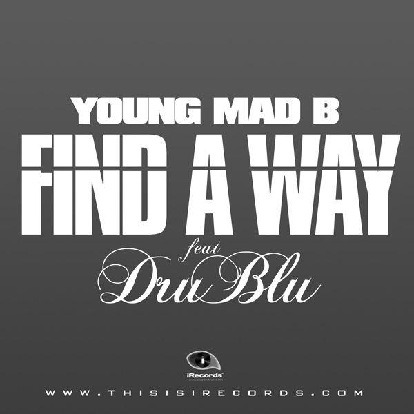 Artwork: Young Mad B - Find A Way (ft. Dru Blu)