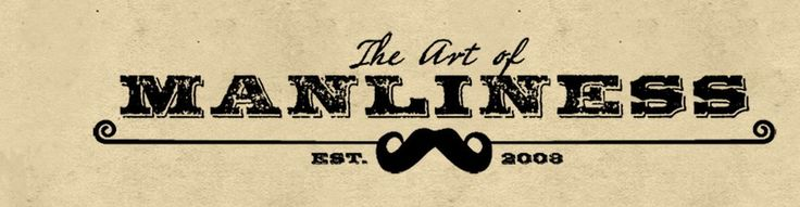 The Art of Manliness — a blog dedicated to uncovering the lost art of being a man.