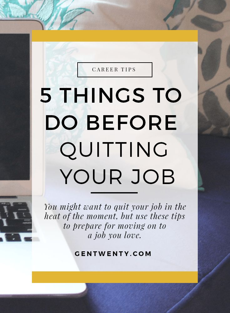 Click through to discover the five things you should do before quitting your job.