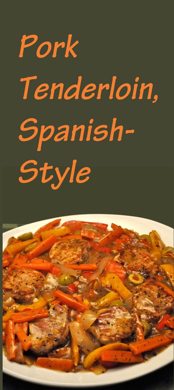 Easy Skillet Dinner - Spanish-Style Sliced Pork Tenderloin with Red and Yellow Peppers, Onions, Carrots and Olives