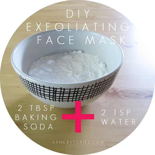Baking soda/H20 Exfoliation Mask: Exfoliating Baking Soda Face Mask Recipe: 2 tablespoons of baking soda 2 teaspoons of water That's it. Mix it together in a little bowl until a nice thick paste forms. This will give you enough to cover your face, neck, chest and the top of your hands.