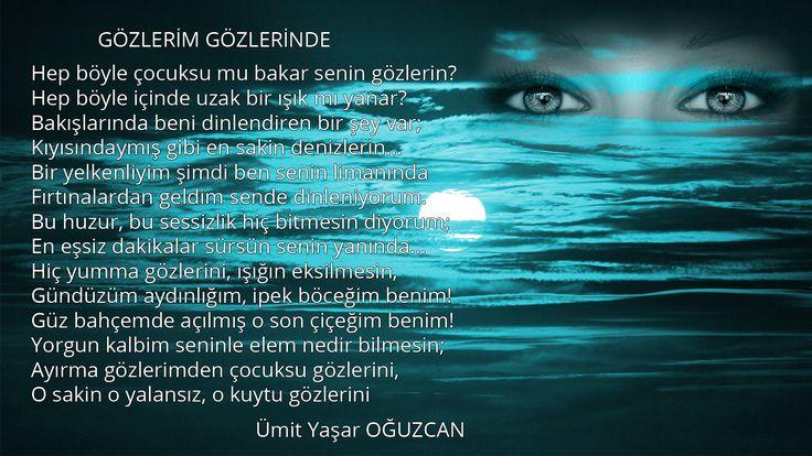 Ümit Yaşar Oğuzcan - Gözlerim Gözlerinde  http://www.resimlisiirler.net/gozlerim-gozlerinde.html