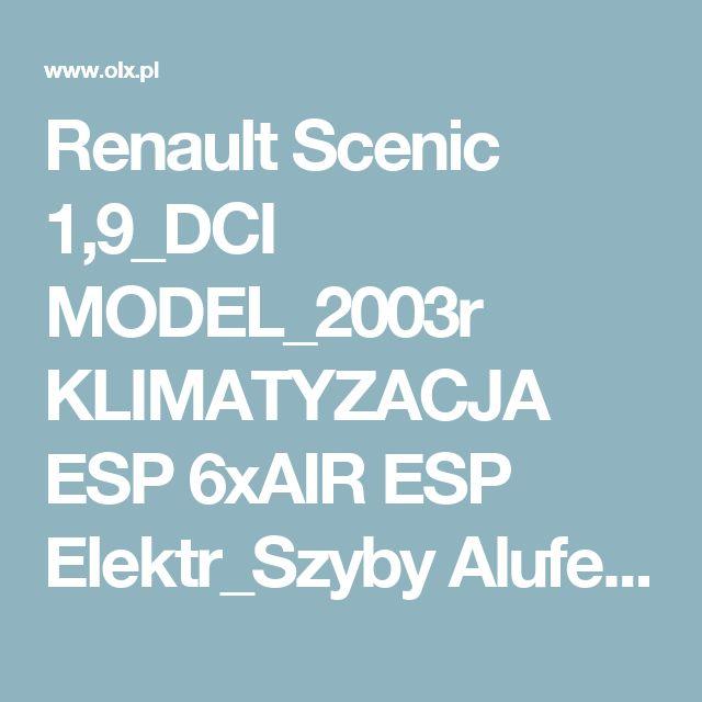 Renault Scenic 1,9_DCI MODEL_2003r KLIMATYZACJA ESP 6xAIR ESP Elektr_Szyby Alufelgi Trzemeszno • OLX.pl