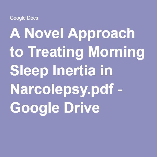 A Novel Approach to Treating Morning Sleep Inertia in Narcolepsy.pdf - Google Drive