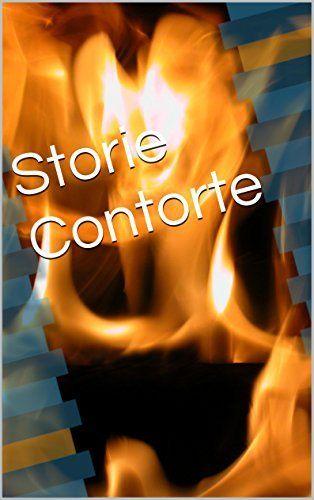 Storie Contorte (Italian Edition), http://www.amazon.com/dp/B010K4LMTI/ref=cm_sw_r_pi_awdm_YPdKvb1YHAW2C | Federico Selvaggio