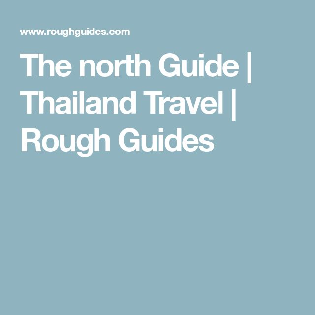 The north Guide | Thailand Travel | Rough Guides