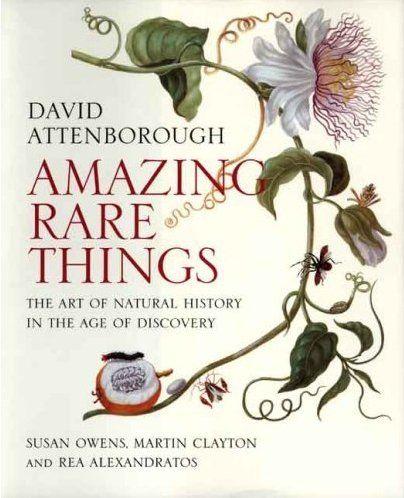 botanical.Rare Things, Natural History, Botanical Prints, Book Worth, Amazing Rare, Art, David Attenborough, Coffe Tables Book, Nature History